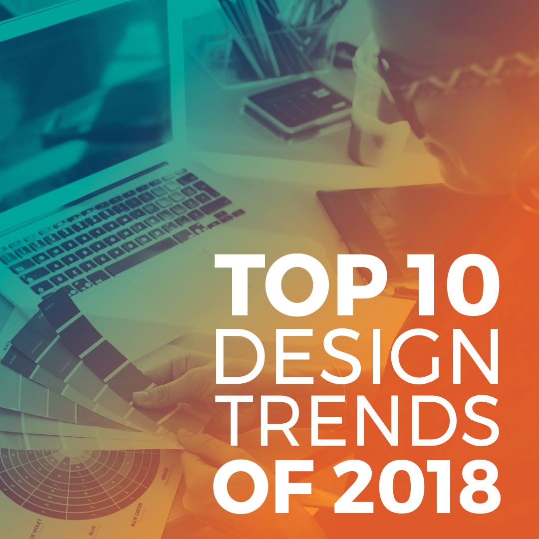 Trendy Graphic Design: Top 10 INFLUENTIAL Graphic Design Trends For 2018