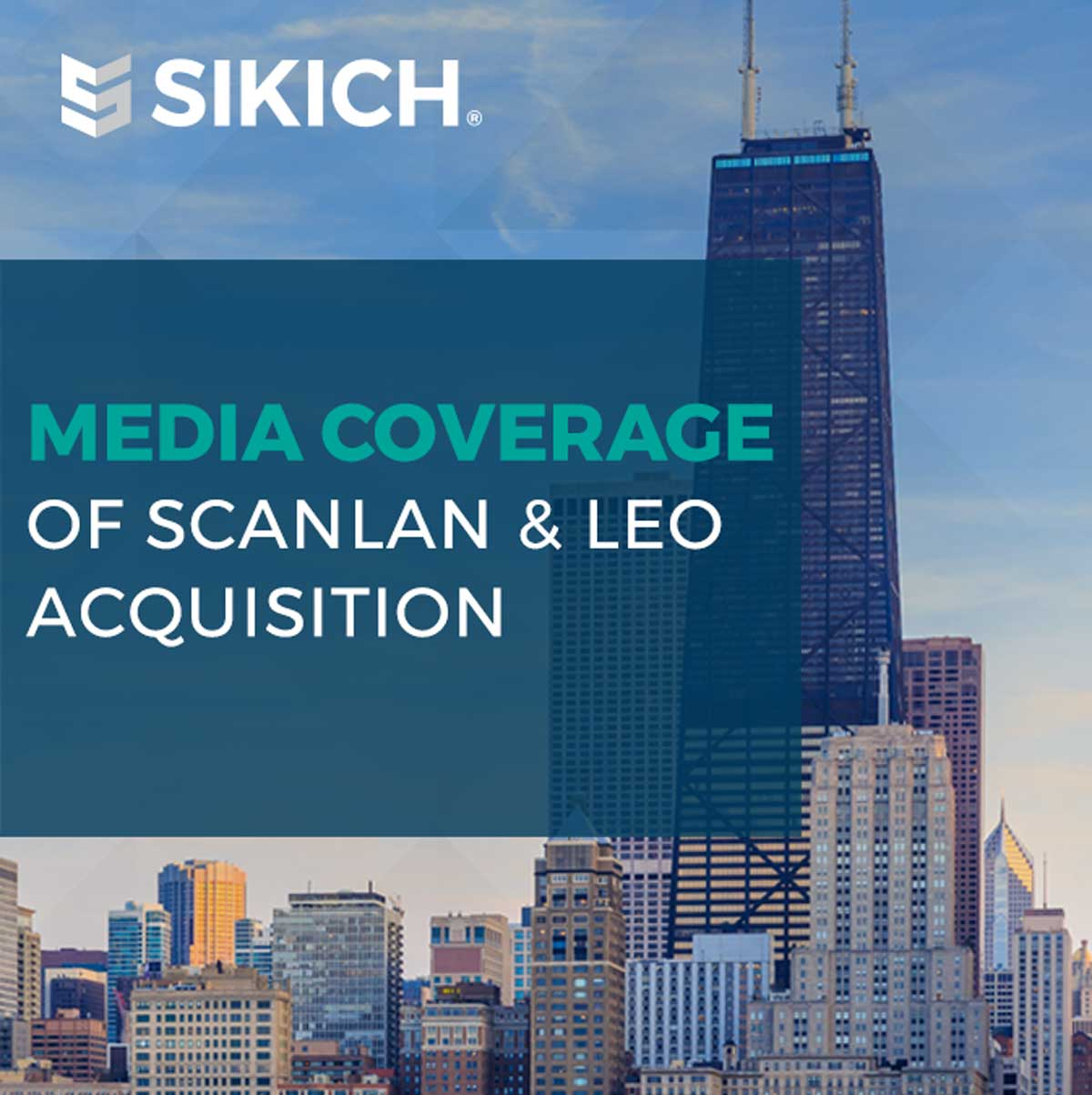 text reads Media coverage of Scanlan & Leo acquisition and the background image is of a Chicago skyline
