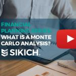 Financial Planning Series Step 6 – Explaining: What is a Monte Carlo Analysis?
