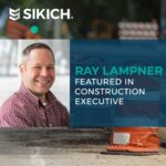 Ray Lampner Featured in Construction Executive