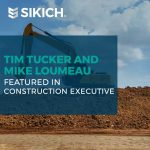 Tim Tucker and Mike Loumeau Featured in Construction Executive