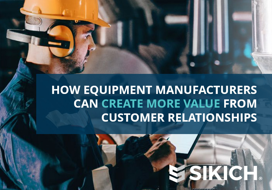 Equipment Manufacturers create more value from customer relationships