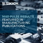 M&D Pulse Results Featured in Manufacturing Publications