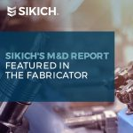 Sikich's M&D Report Featured in The Fabricator
