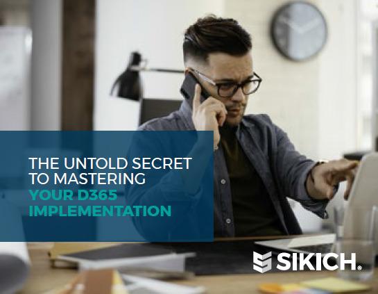 Untold Secret to Mastering Your D365 Implementation