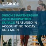 Sikich's Partnership with Innovation DuPage Featured in Accounting Today and More
