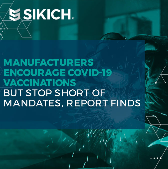 Manufacturers-encourage-COVID-19-vaccinations-but-stop-short-of-mandates,-report-finds-featured-image